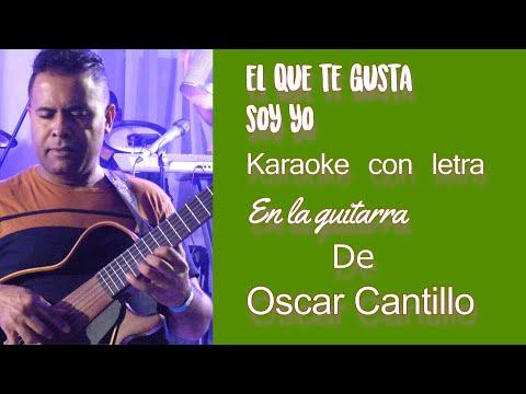 El que te gusta soy yo karaoke y letra en guitarra