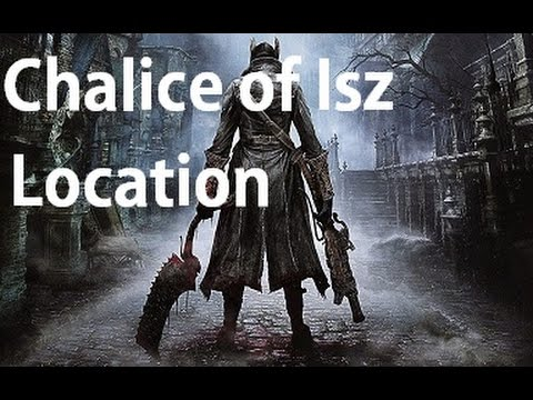 Bloodborne - Chalice Of Isz Trophy Guide Location