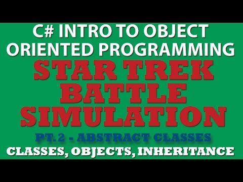 C# Star Trek Battle Simulator Pt.2: Finishing Abstract Classes and setting up Inheritance
