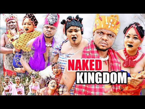 Naked Kingdom Part 1&2- Chinenye Ubah & Ken Erics Latest 2020 Nollywood Nigerian Movies.