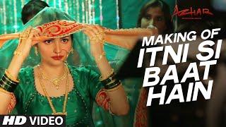 Itni Si Baat Hain Song Making Video Azhar Emraan Hashmi Prachi Desai