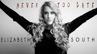 Never Too Late - Elizabeth South (with Sam Beman, Frozen Let It Go, Disney, Vince Gill clips)