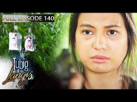 Full Episode 140 | Tubig At Langis