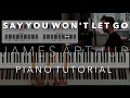 How To Play: James Arthur - Say You Won't Let Go | Piano Tutorial