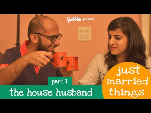 The House Husband - Part 1 | Just Married Things - E1