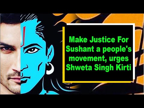 Make Justice For Sushant a people's movement, urges Shweta Singh Kirti