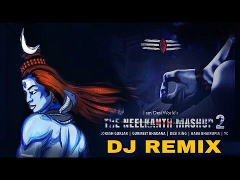 Neelkanth Mashup 2 (Remix) DJ Song 2018   Lokesh Gurjar   Gurmeet Bhadana   Desi King   Baba