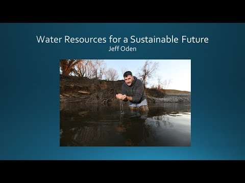 College Scholars - Jeffery Oden - Water Resources for A Sustainable Future