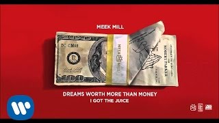 Meek Mill - I Got The Juice (Official Audio)