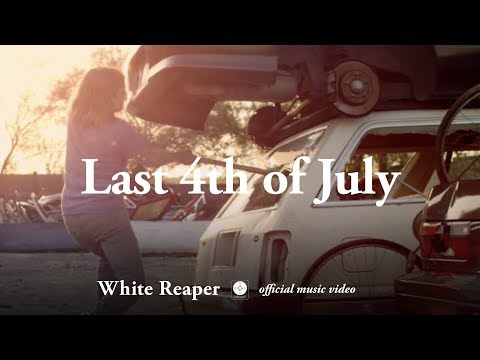 White Reaper - Last 4th of July [OFFICIAL MUSIC VIDEO]