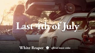 White Reaper - Last 4th of July