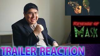 Revenge of the Mask Trailer Reaction