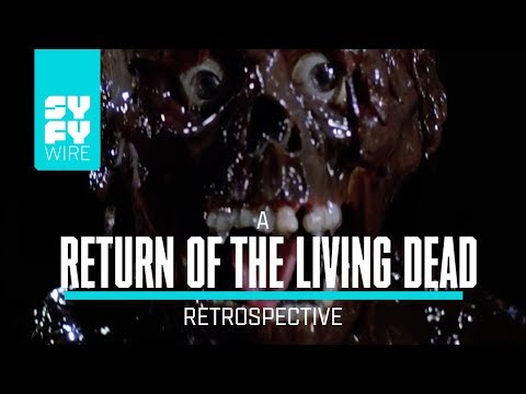 Return of the Living Dead: Everything You Didn't Know | SYFY WIRE