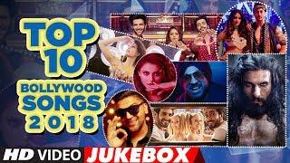 Top 10 Bollywood Songs 2018  (Video Jukebox )  