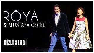 Röya&Mustafa Ceceli - Gizli Sevgi