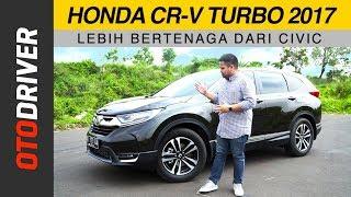 Video Honda CR-V Turbo 2017 Review Indonesia | Test Drive | OtoDriver MP3, 3GP, MP4, WEBM, AVI, FLV Desember 2017