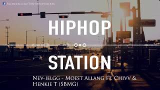 Nev-ielgg - Moest Allang ft. Chivv & Henkie T (SBMG)