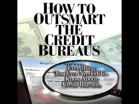 How To Outsmart The Credit Bureaus  by Corey P Smith