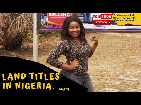 Land Titles in Nigeria   Land Ownership In Nigeria   How To Perfect Land Titles in Nigeria