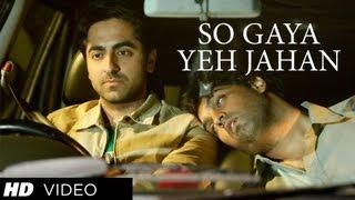 Download Lagu Nautanki Saala: So Gaya Yeh Jahan Official Video Song ★ Ayushmann Khurrana, Kunaal Roy Kapur Mp3