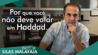 Pastor Silas Malafaia comenta: Por que você não deve votar em Haddad.