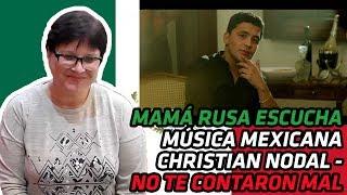 RUSSIANS REACT TO MEXICAN MUSIC | Christian Nodal - No Te Contaron Mal | REACTION