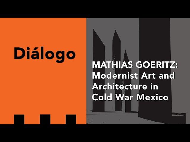 Sobre Goeritz, arte modernista, arquitectura y la guerra fría en México