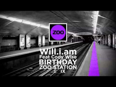 will.i.am & Cody Wise - It's My Birthday (Zoo Station Remix)