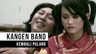 Video KANGEN BAND - Kembali Pulang (Official Music Video) MP3, 3GP, MP4, WEBM, AVI, FLV Januari 2019