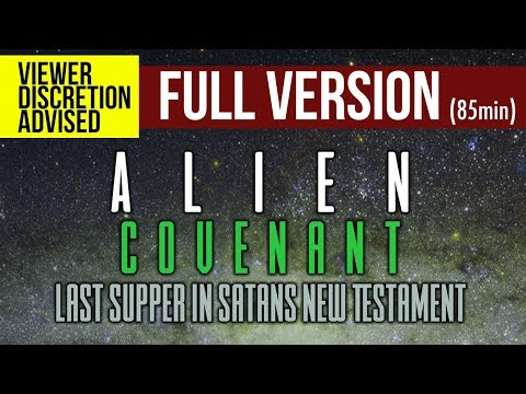 DOCUMENTARY: Alien Covenant: Last Supper in Satans New Testament