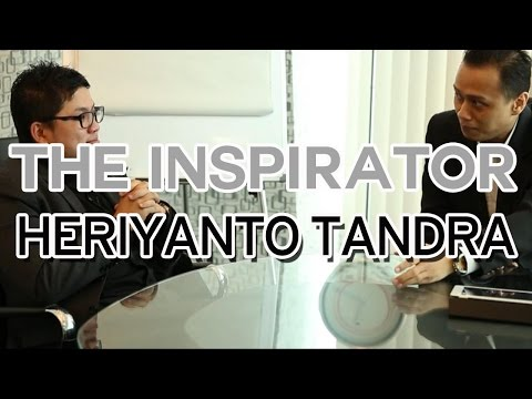 THE INSPIRATOR: Heriyanto Tandra - Be Your Own Boss
