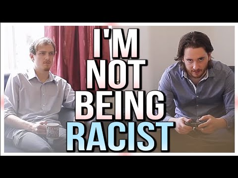 I'm not being racist.