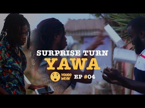 Surprise Turn YAWA - (YouGoWeak Series) Episode 04