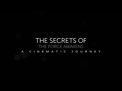 Secrets Of The Force Awakens: A Cinematic Journey Documentary