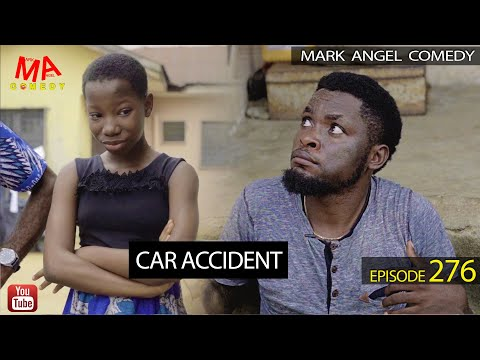 CAR ACCIDENT (Mark Angel Comedy) (Episode 276)
