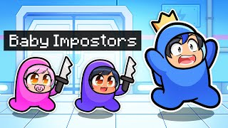 Playing Among Us As BABY Imposters!