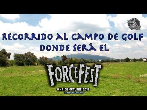 Recorrido Campo Force Fest Open Air 2sep18 www.rockxmexico.com (видео)