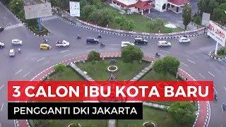 Video 3 Provinsi Calon Ibu Kota Pengganti DKI Jakarta MP3, 3GP, MP4, WEBM, AVI, FLV Januari 2019