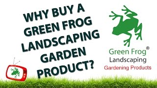 Want To Know Why You Should Buy Green Frog Gardening Products?