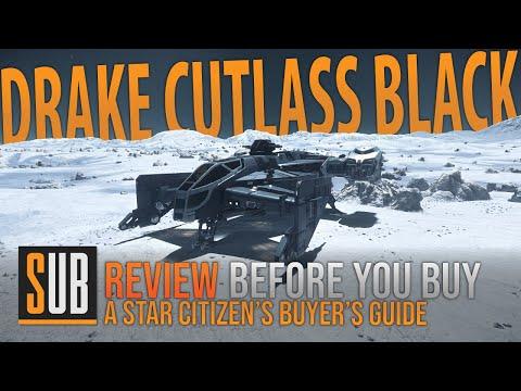 Drake Cutlass Black | A Star Citizen's Buyer's Guide | Alpha 3.9