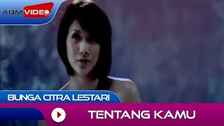 Video Bunga Citra Lestari - Tentang Kamu | Official Video MP3, 3GP, MP4, WEBM, AVI, FLV Juni 2019