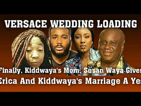 VERSACE WEDDING LOADING: Finally, Kiddwaya's Mom Say YES To Erica and Kiddwaya Marriage (VIDEO)