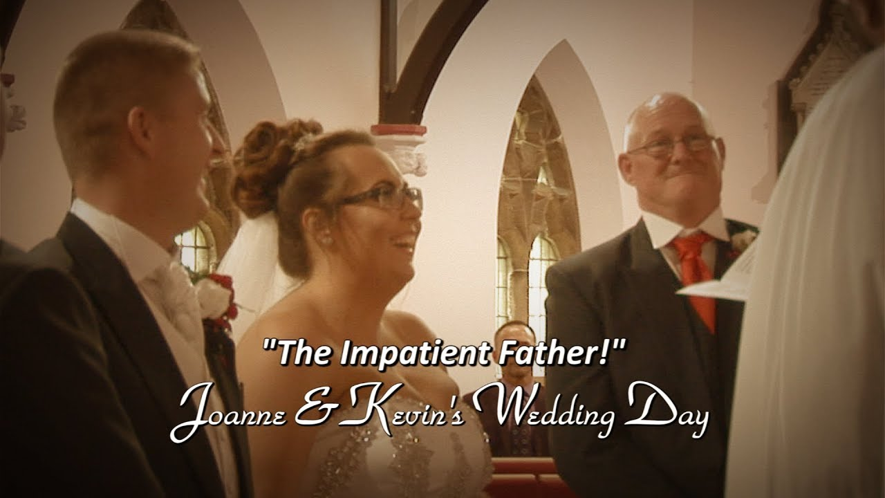 Joanne & Kevins Wedding: The Impatient Father. Teaser Video #1