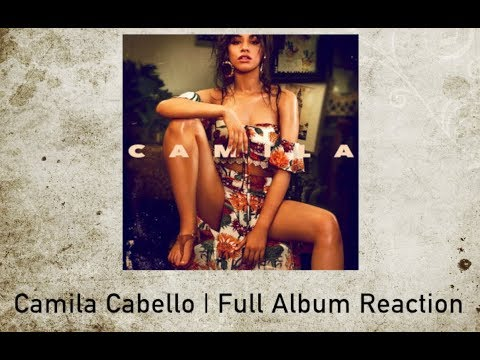 Camila Cabello - Camila | FULL ALBUM REACTION / REVIEW