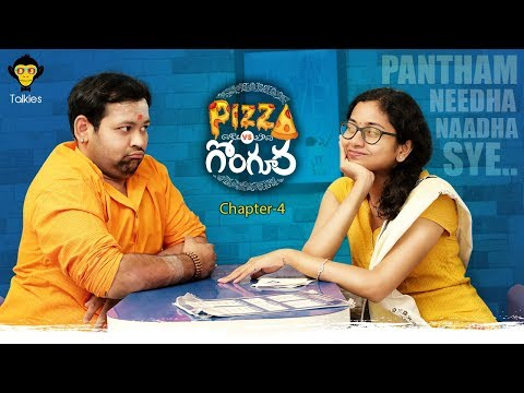Pizza Vs Gongura - Pantham Needha Naadha Sye | Chapter #4 | New Rom-Com Web Series 2018 | DJ Talkies