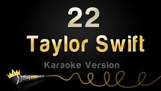 Download Lagu Taylor Swift - 22 (Karaoke Version) Mp3