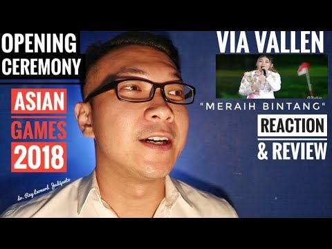VIA VALLEN LIP SYNC Meraih Bintang OPENING CEREMONY ASIAN GAMES 2018 ? - REACTION & REVIEW