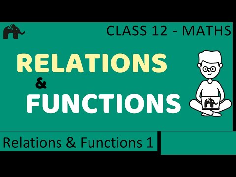 Maths Relations & Functions part 1 (Concepts) CBSE class 12 Mathematics XII