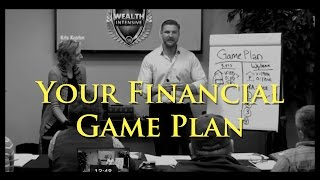 Week 9 – Creating Your Financial Game Plan