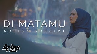 Video Sufian Suhaimi - Di Matamu (Official Music Video with Lyric) HD MP3, 3GP, MP4, WEBM, AVI, FLV Agustus 2018